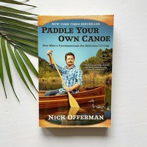 Paddle Your Own Canoe Paperback Book Nick Offerman